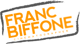 Francesco Biffone [ Director of Photography ]